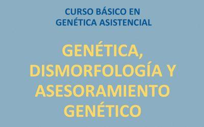 Curso GENÉTICA, DISMORFOLOGÍA Y ASESORAMIENTO GENÉTICO 3ª Edición